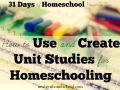 How to Use and Create Unit Studies for Homeschooling