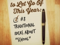 "#8 Traditional Ideas About ""School"""