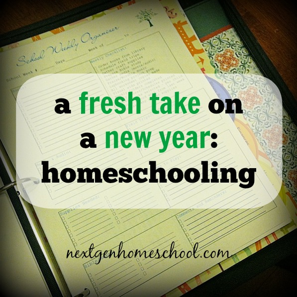 Fresh Take on the New Year of Homeschooling