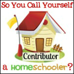 So You Call Yourself a Homeschooler? Contributor