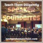 Teach Them Diligently Speaker Sound Bites