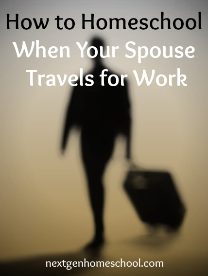 How to Homeschool When Spouse Travels