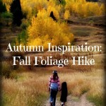 Autumn Inspiration: Fall Foliage Hikes