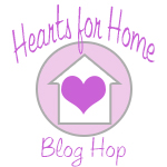 Hearts for Home Blog Hop & Link-Up: #40