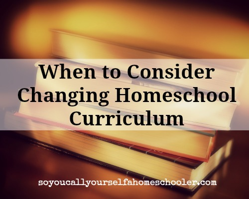 When Should I Consider Changing Curriculum?