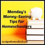 Monday Money-Saving Tips for Homeschoolers