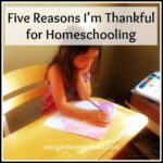 30 Days of Thanks: Five Reasons I'm Thankful for Homeschooling
