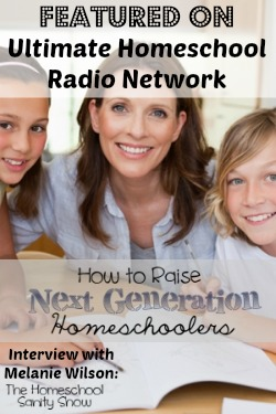 Featured On The Homeschool Sanity Show with Melanie Wilson