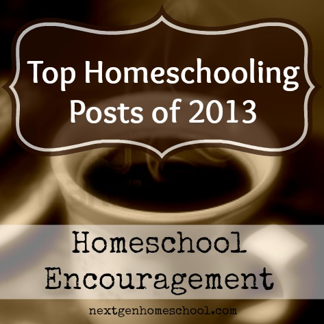 Top Homeschooling Posts of 2013: Homeschool Encouragement