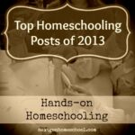 Top Homeschooling Posts of 2013: Hands-On