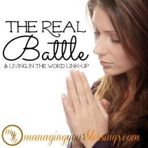 The Real Battle & Living In The Word Link-Up