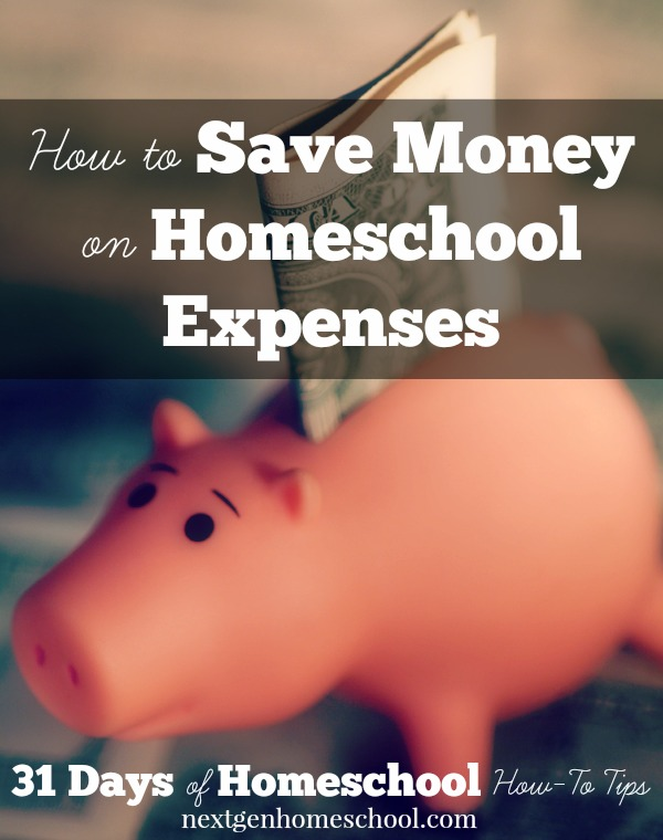 31 Days of Homeschool How-To: Save Money
