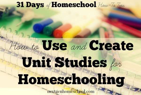 31 Days of Homeschool How-To: Unit Studies