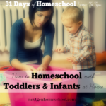 31 Days of Homeschool How-To: With Toddlers