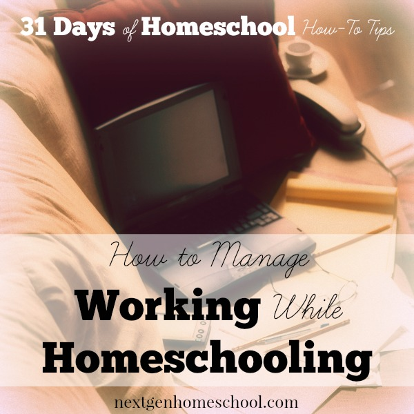 31 Days of Homeschool How-To: Keep Working