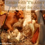Tango With Traditions or Time For Our Own?