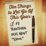 "Ten Things to Let Go of This Year: ""School"""