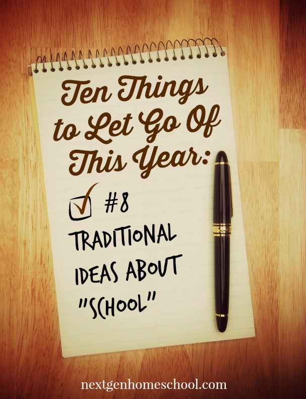 10ThingsToLetGoOf-TraditionalSchool