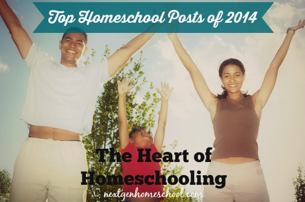 Top Homeschool Posts of 2014: The Heart of Homeschooling