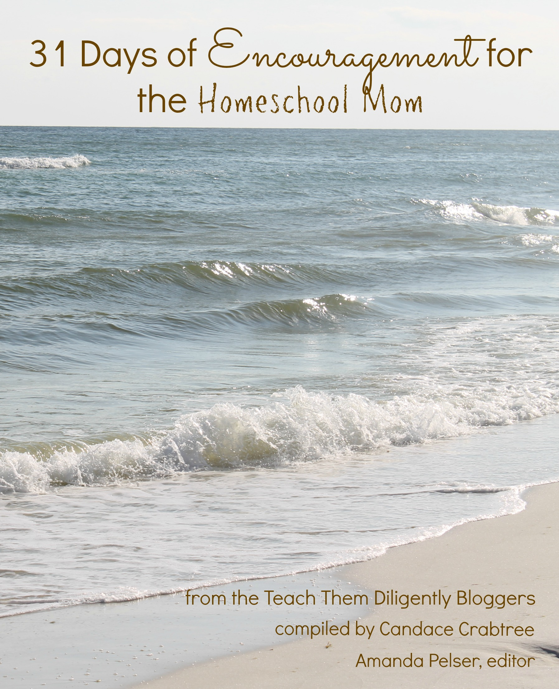 Receive 31 Days of Encouragement for Homeschool Moms FREE!